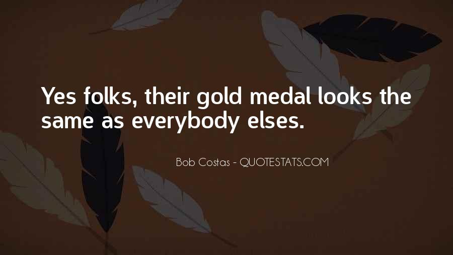 Quotes About Gold Medal #1037025