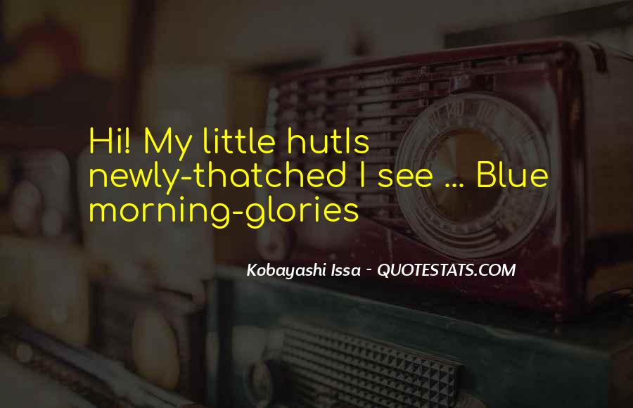 Quotes About Morning Glories #1802398
