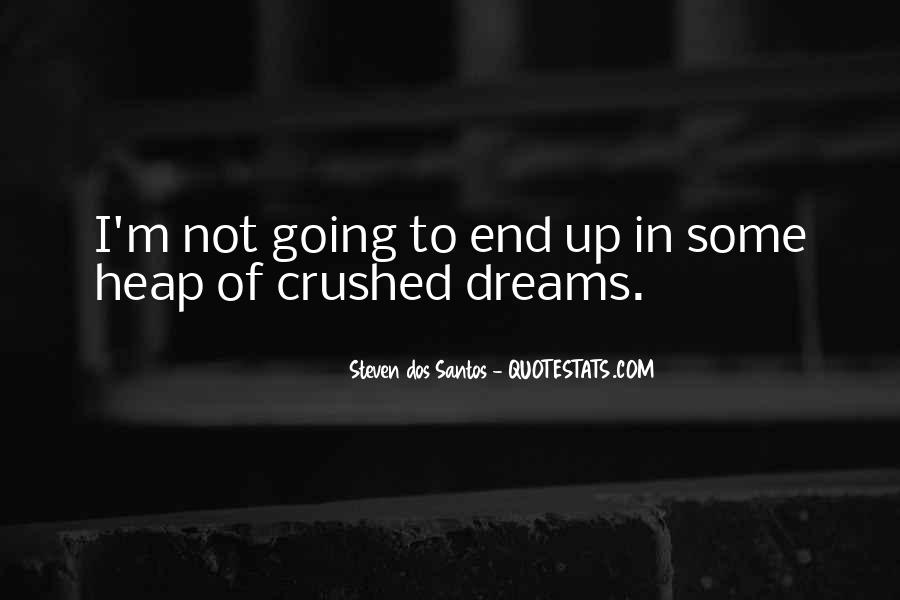 Quotes About Your Dreams Being Crushed #133539