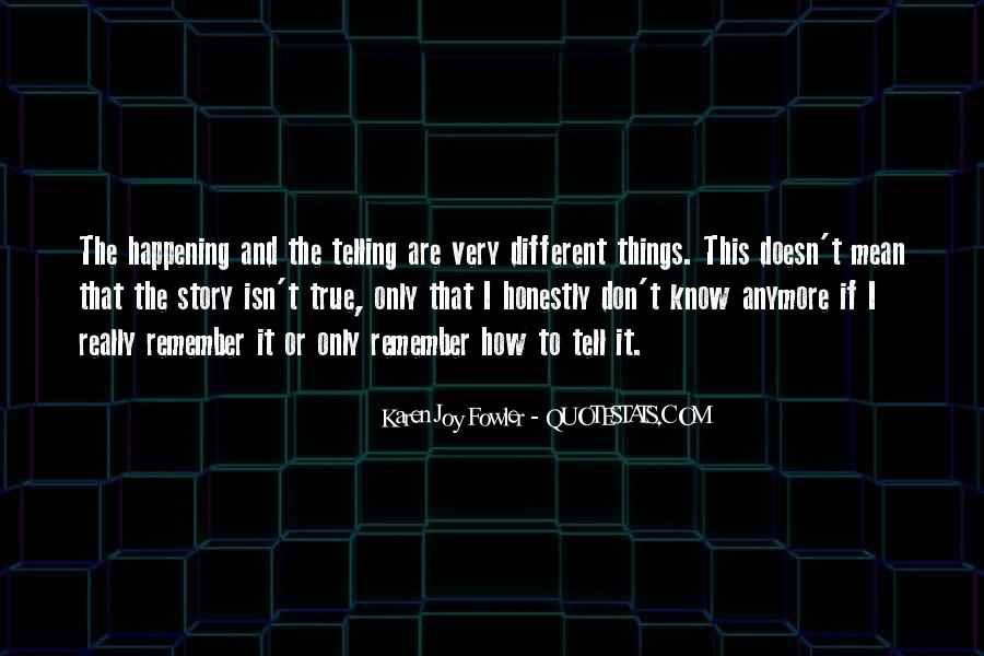 Quotes About Not Telling The Whole Story #7039