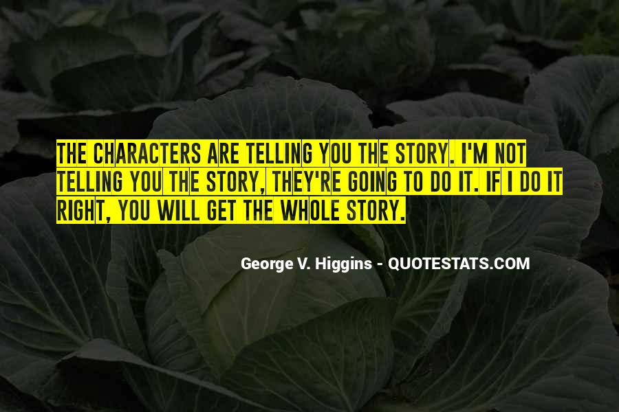 Quotes About Not Telling The Whole Story #853504