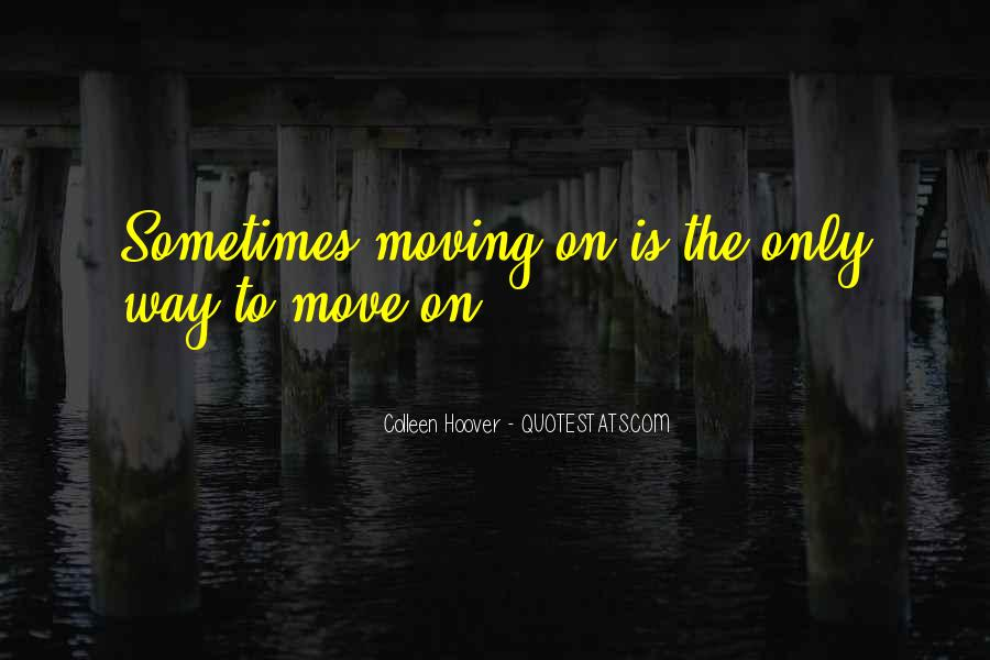 Quotes About Broken Love And Moving On #1249392