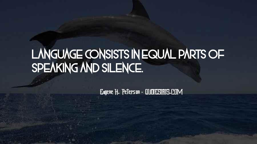 Quotes About Speaking And Silence #472833