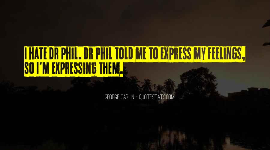Quotes About Expressing Your Feelings #1632662