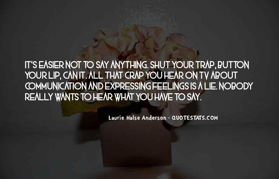 Quotes About Expressing Your Feelings #1844735
