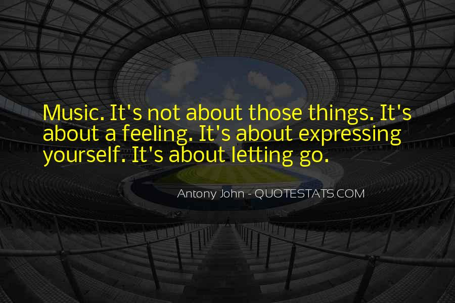 Quotes About Expressing Your Feelings #259968