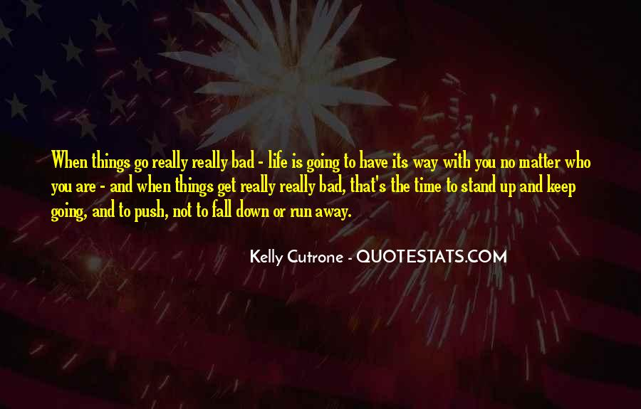 Quotes About Life Going Bad #1096781