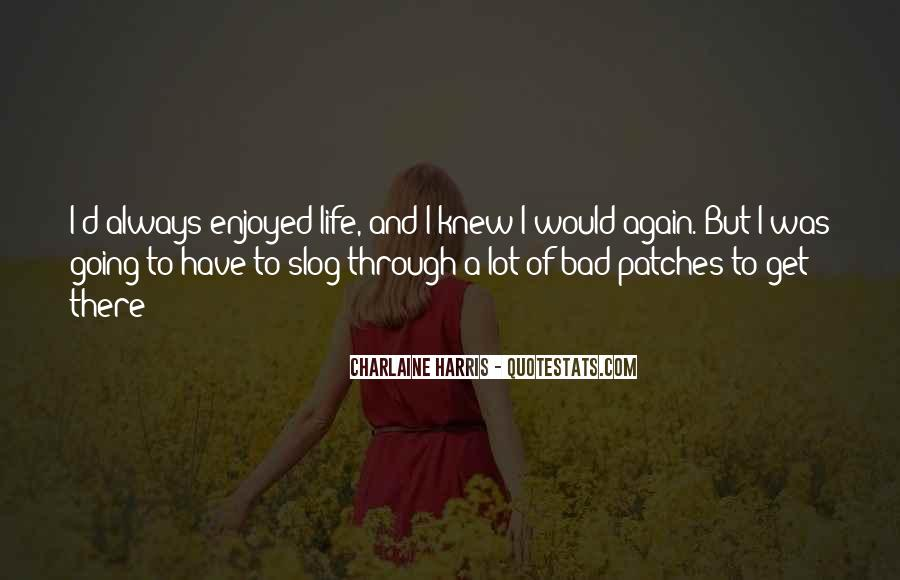 Quotes About Life Going Bad #1321220