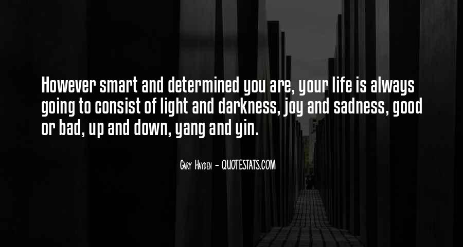 Quotes About Life Going Bad #1446378