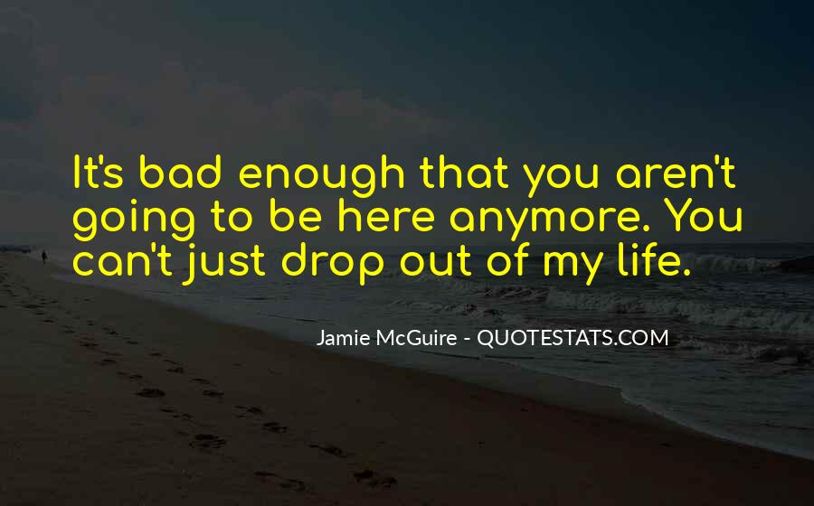 Quotes About Life Going Bad #1619113