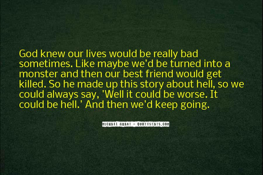 Quotes About Life Going Bad #1663525