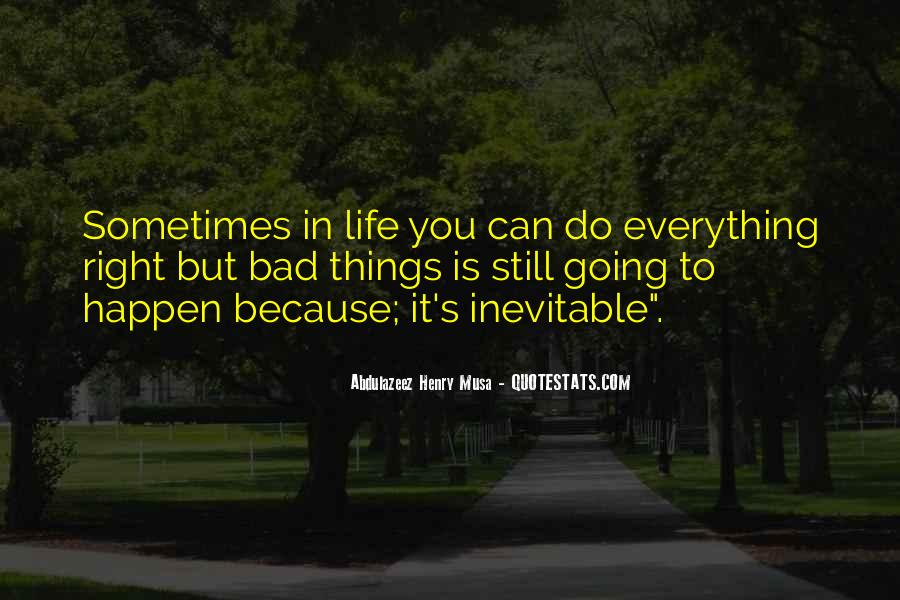 Quotes About Life Going Bad #586325