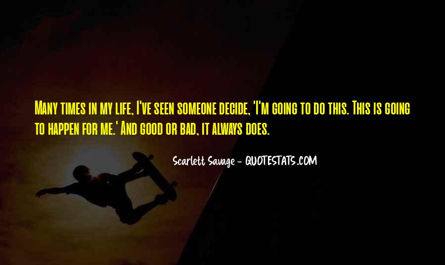 Quotes About Life Going Bad #705469