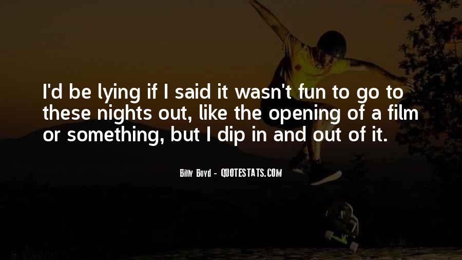 Quotes About Fun Nights Out #1438223