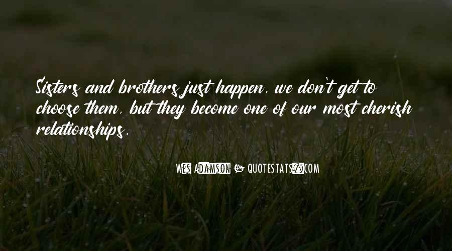 Quotes About A Brother And Sister Relationship #1813991
