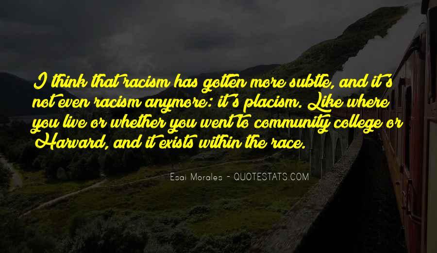 Quotes About Subtle Racism #469974