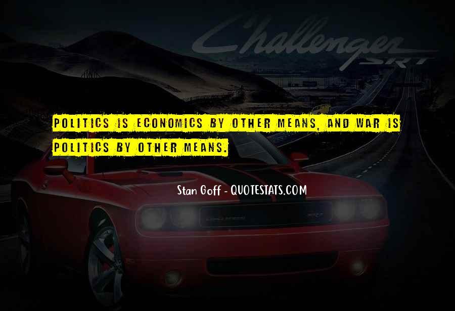 Quotes About Economics And Politics #1185540