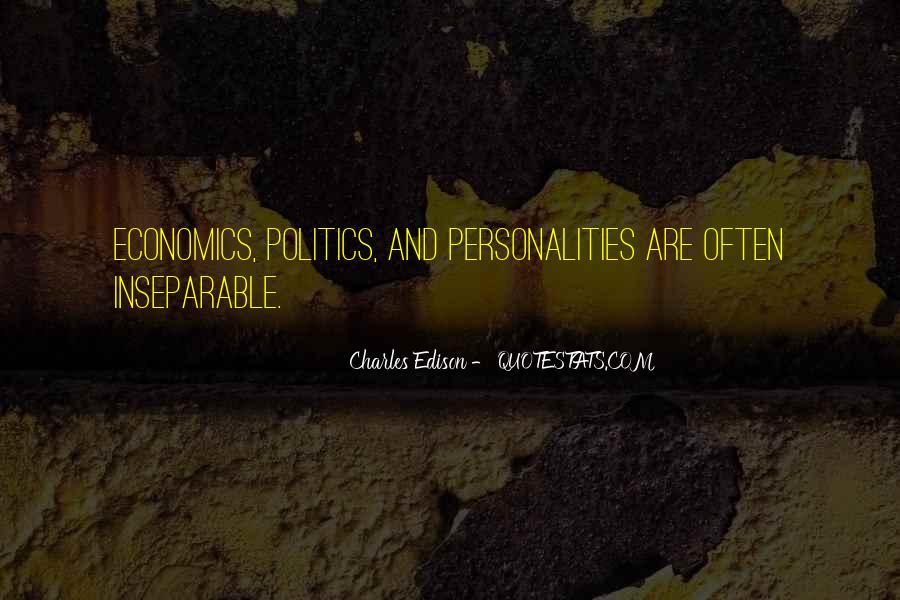 Quotes About Economics And Politics #1787090
