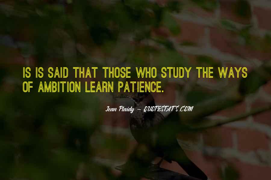 Quotes About Ambition And Patience #305246