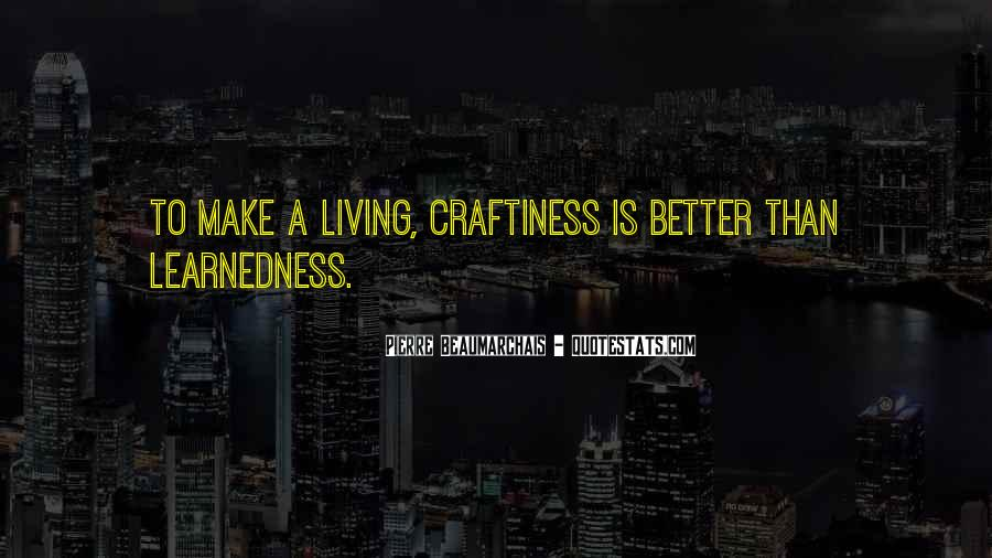 Quotes About Craftiness #1107695