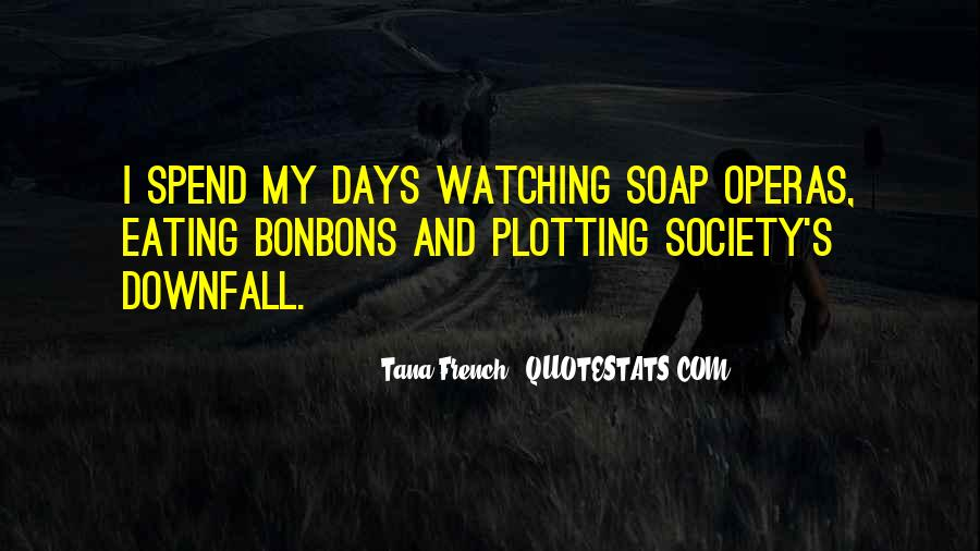 Quotes About Soap Operas #319874