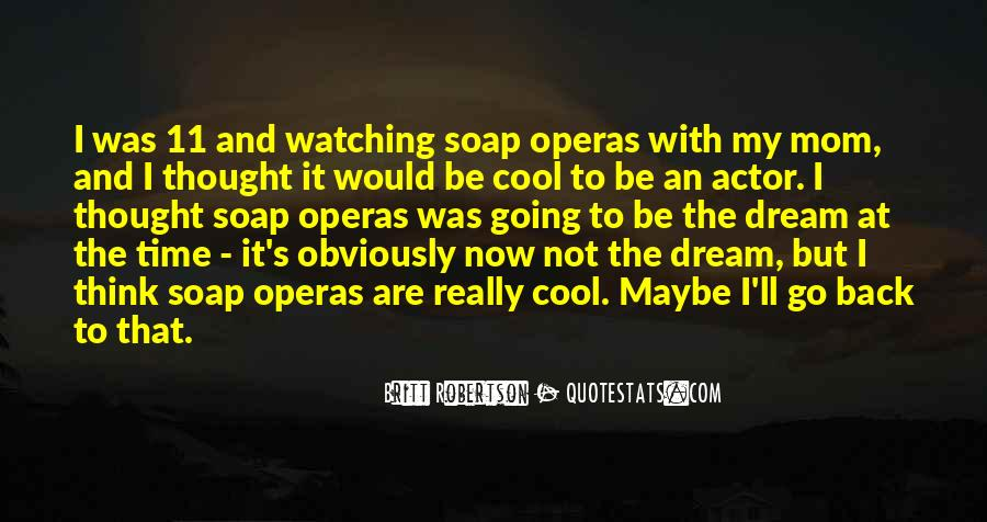 Quotes About Soap Operas #470266