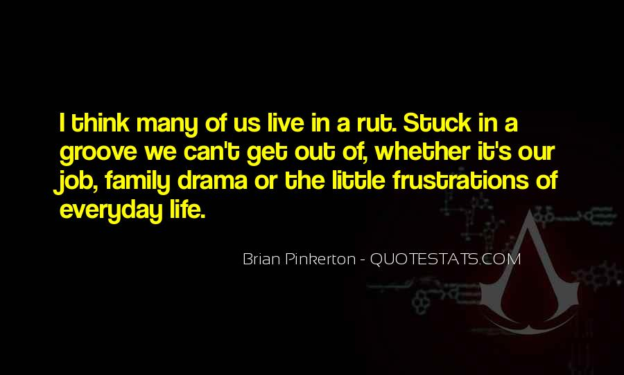Quotes About Life's Little Frustrations #249734