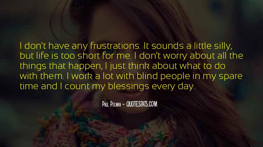 Quotes About Life's Little Frustrations #796704