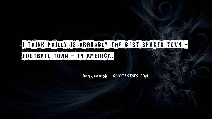 Quotes About Philly Sports #1436294