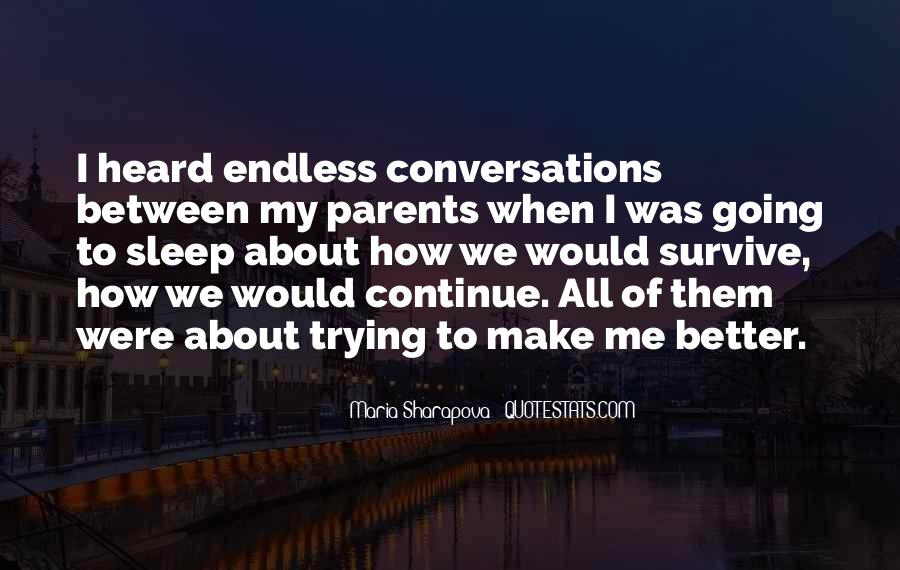 Quotes About Endless Conversations #1375825
