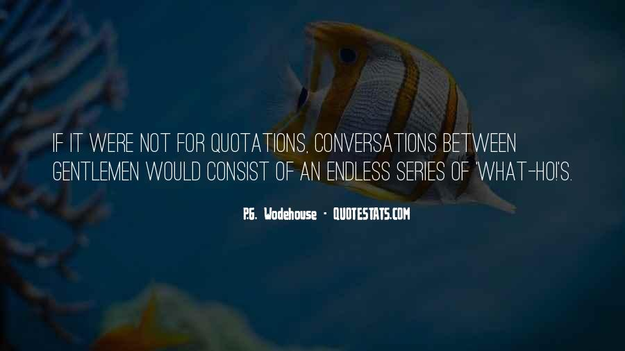 Quotes About Endless Conversations #623519