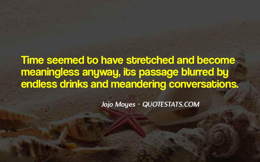 Quotes About Endless Conversations #770542