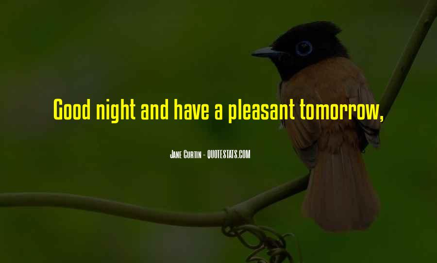 Quotes About Have A Good Night #304475