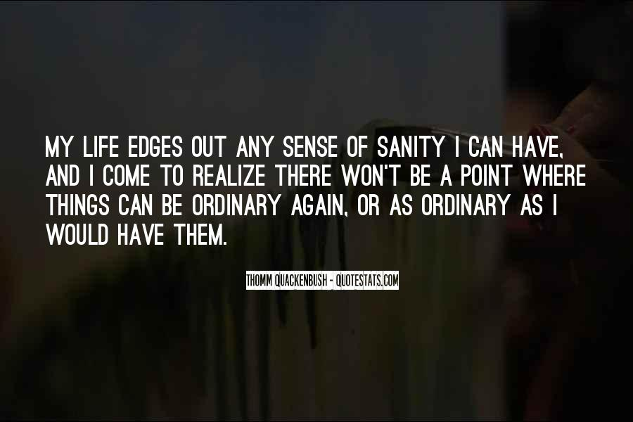 Quotes About Sanity Life #1175407
