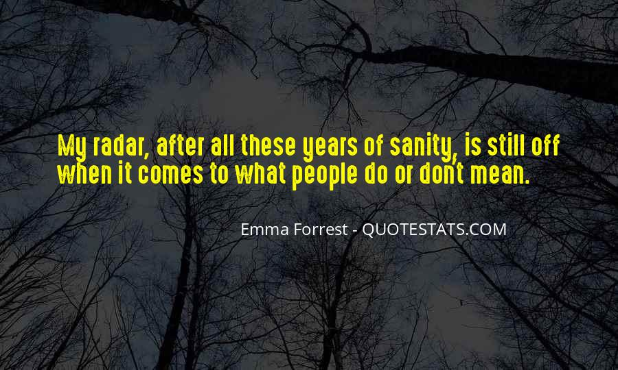 Quotes About Sanity Life #888570