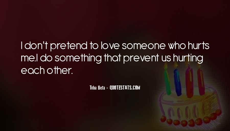 Quotes About Hurting The One You Love #149913