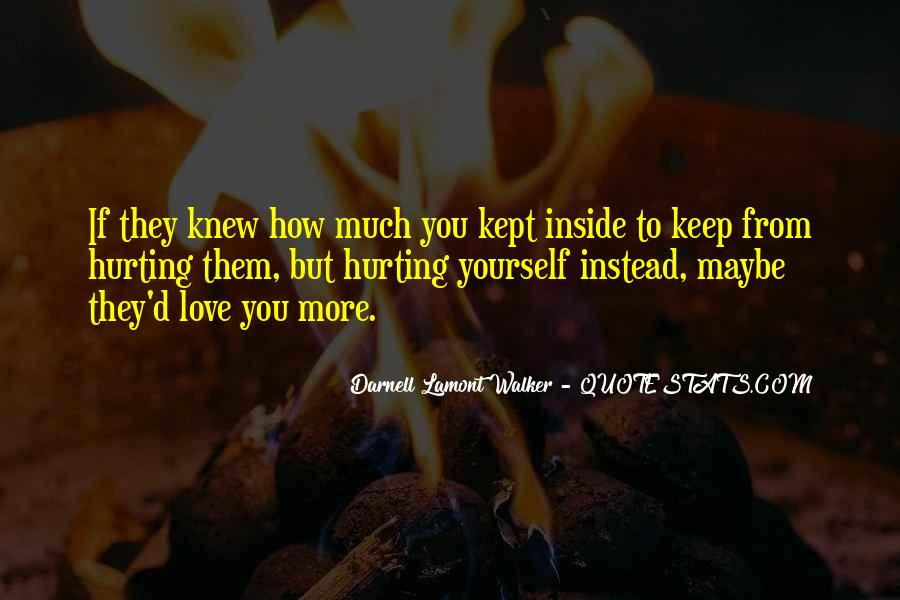 Quotes About Hurting The One You Love #472548