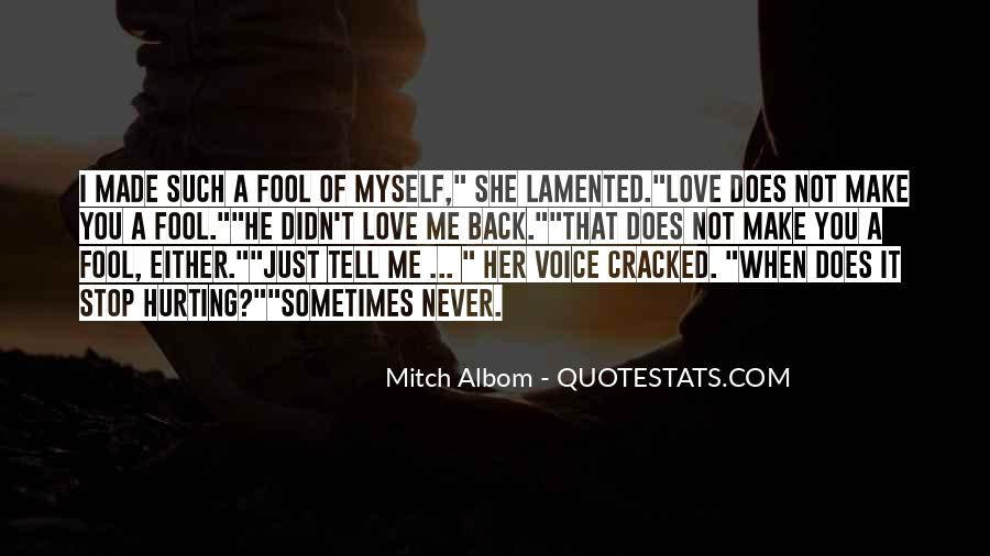 Quotes About Hurting The One You Love #500289
