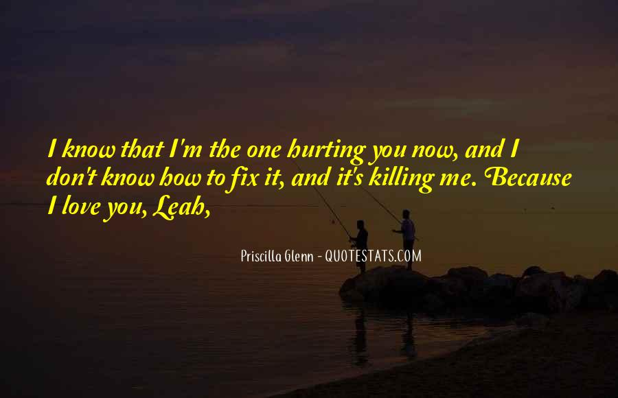 Quotes About Hurting The One You Love #548690