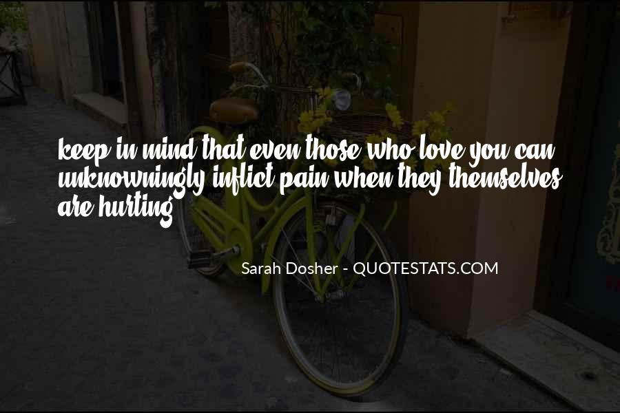 Quotes About Hurting The One You Love #573937