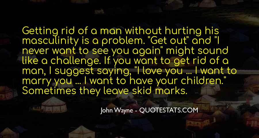 Quotes About Hurting The One You Love #619744