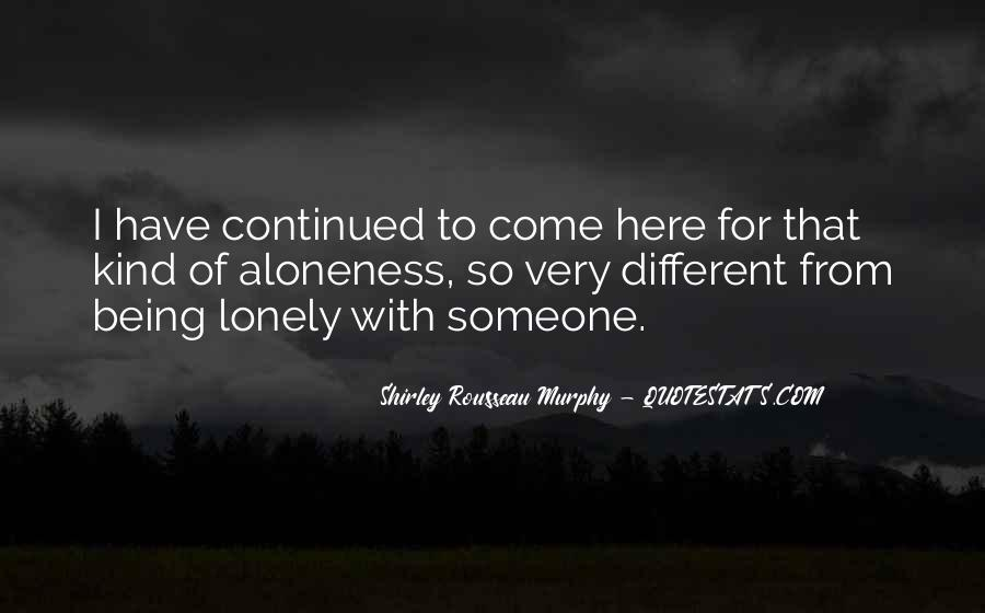 Top 40 Quotes About Being Lonely With Someone: Famous Quotes ...