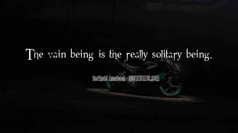 Quotes About Being Solitary #1011616