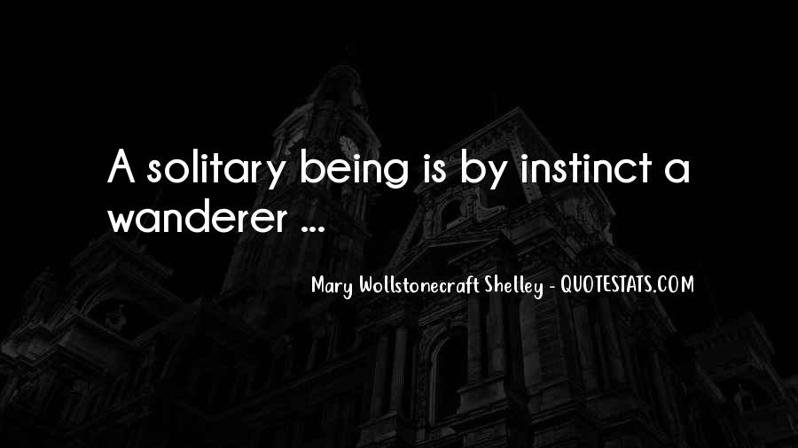 Quotes About Being Solitary #1063188