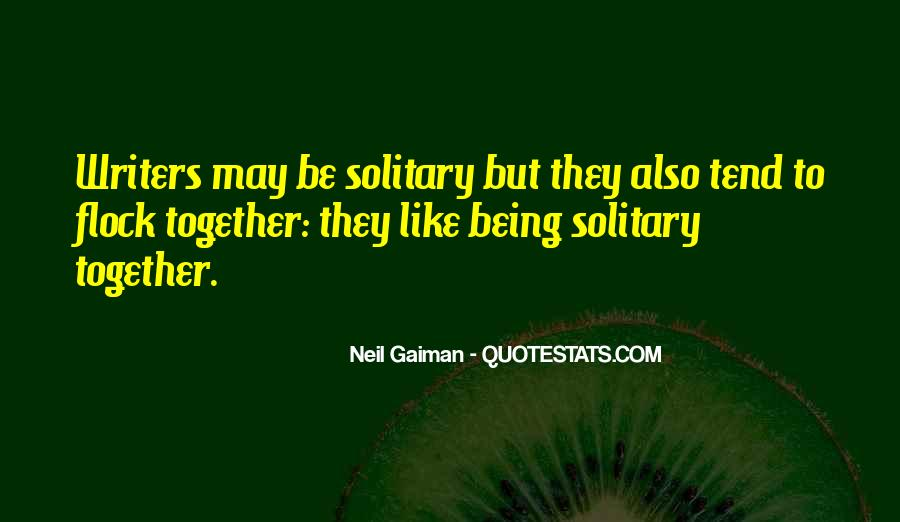 Quotes About Being Solitary #1357723