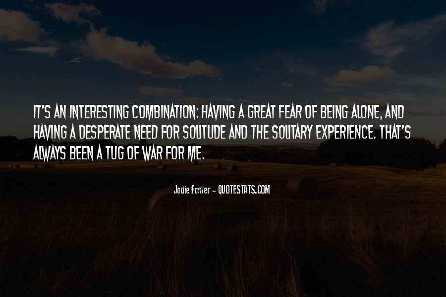 Quotes About Being Solitary #1361814