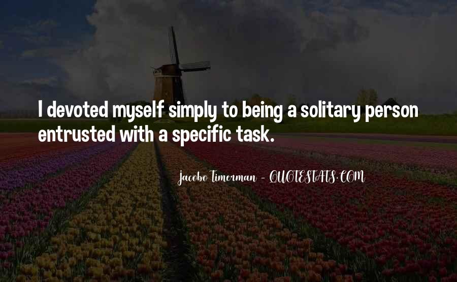 Quotes About Being Solitary #1419912