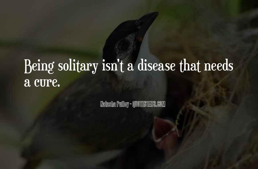 Quotes About Being Solitary #1449650