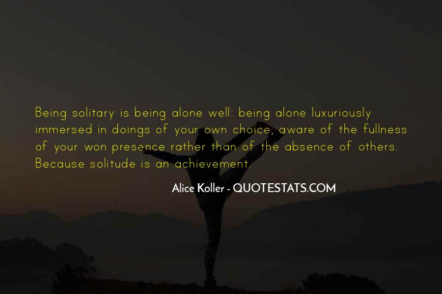 Quotes About Being Solitary #1463469