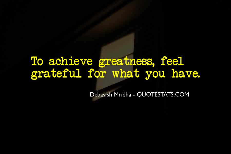 Quotes About Grateful For What You Have #1599446